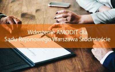 Sąd Rejonowy dla Warszawy Śródmieścia wdrożył platformę AMODIT