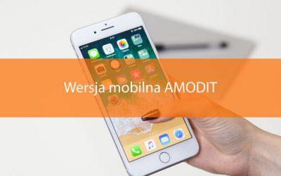 Przygotowujemy wersję mobilną AMODIT