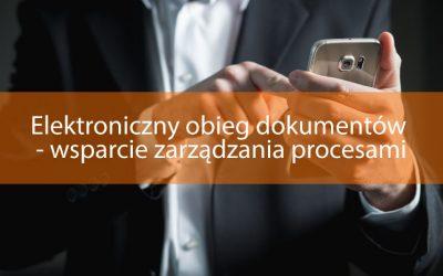 Elektroniczny obieg dokumentów – wsparcie zarządzania procesami biznesowymi