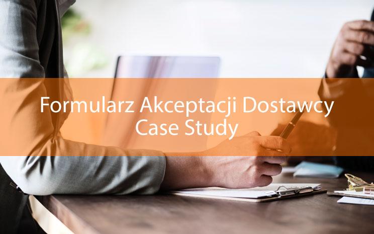 Funkcjonalności: Formularz Akceptacji Dostawcy + case study